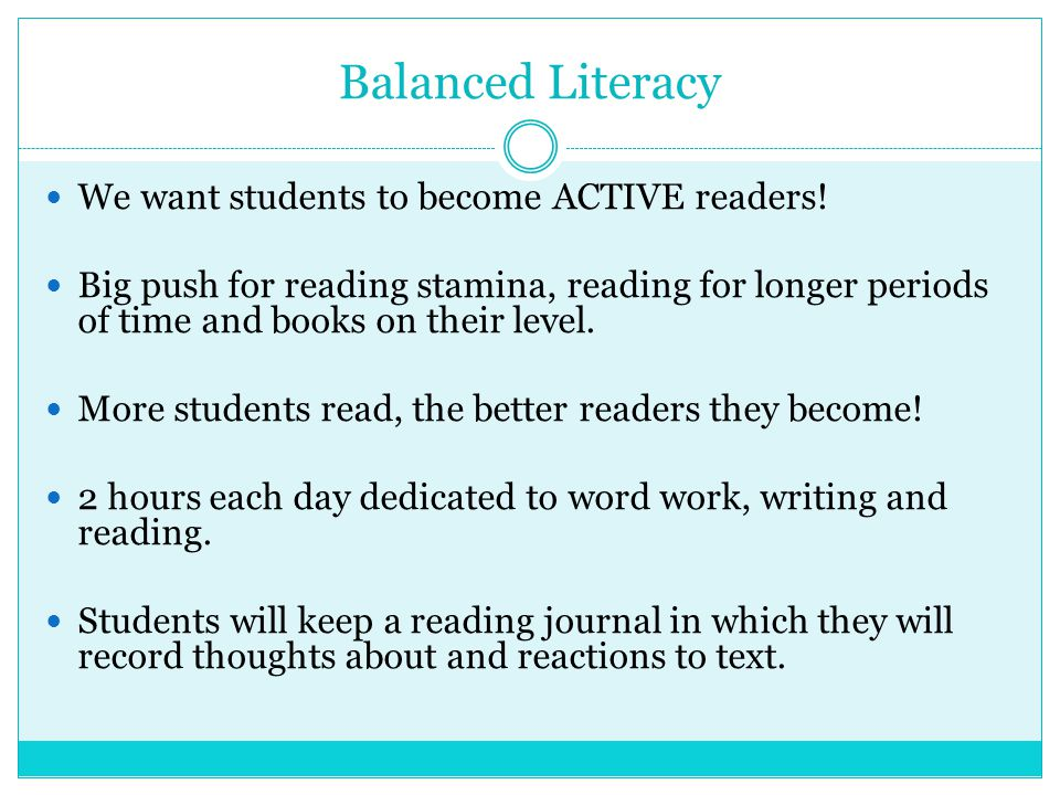 Balanced Literacy We want students to become ACTIVE readers.