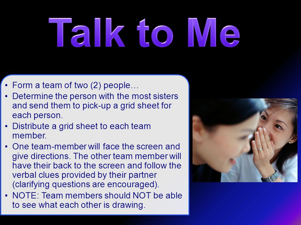 Form a team of two (2) people… Determine the person with the most sisters and send them to pick-up a grid sheet for each person.