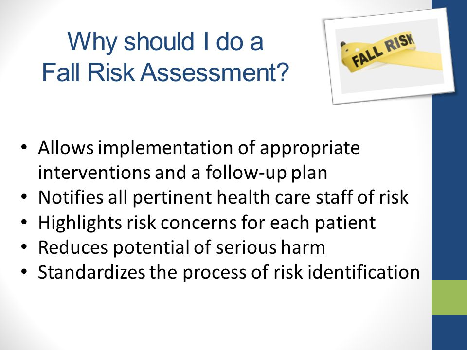 Why should I do a Fall Risk Assessment.