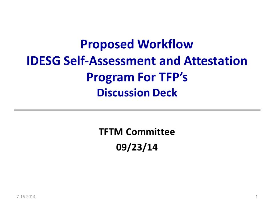 Proposed Workflow IDESG Self-Assessment and Attestation Program For TFP's Discussion Deck TFTM Committee 09/23/14 17-16-2014
