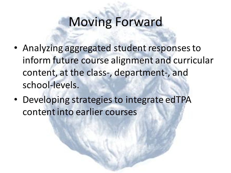 Moving Forward Analyzing aggregated student responses to inform future course alignment and curricular content, at the class-, department-, and school-levels.