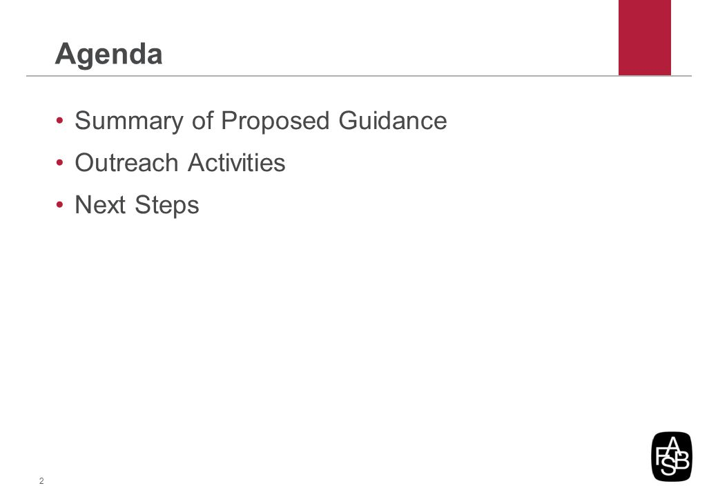 Agenda Summary of Proposed Guidance Outreach Activities Next Steps 2