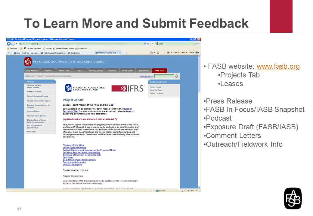 To Learn More and Submit Feedback 25 FASB website: www.fasb.orgwww.fasb.org Projects Tab Leases Press Release FASB In Focus/IASB Snapshot Podcast Expo