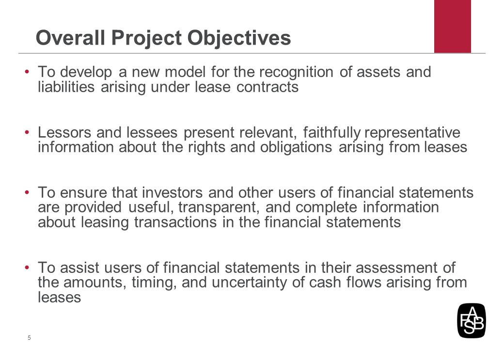 Overall Project Objectives To develop a new model for the recognition of assets and liabilities arising under lease contracts Lessors and lessees pres