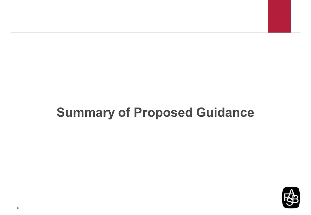 Summary of Proposed Guidance 6