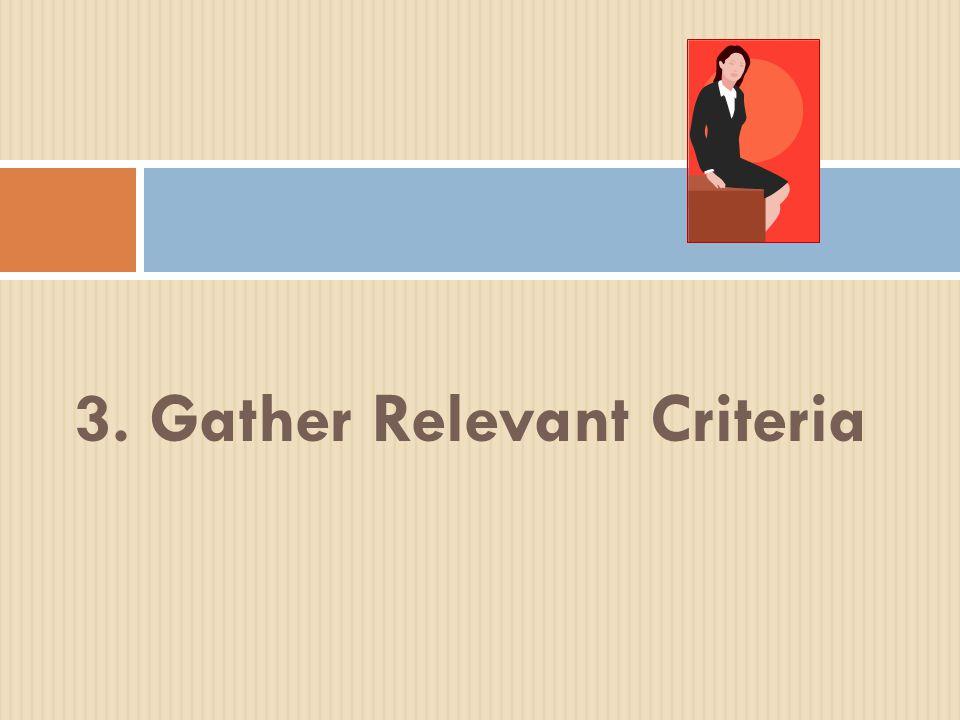 3. Gather Relevant Criteria