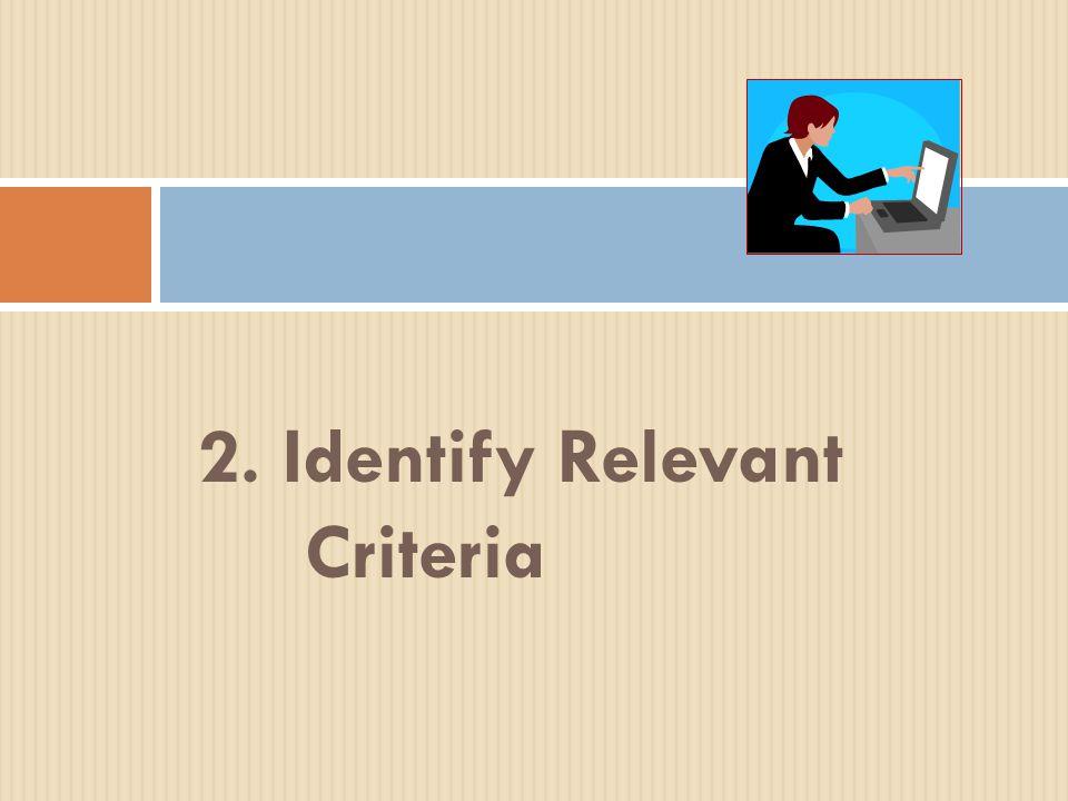 2. Identify Relevant Criteria