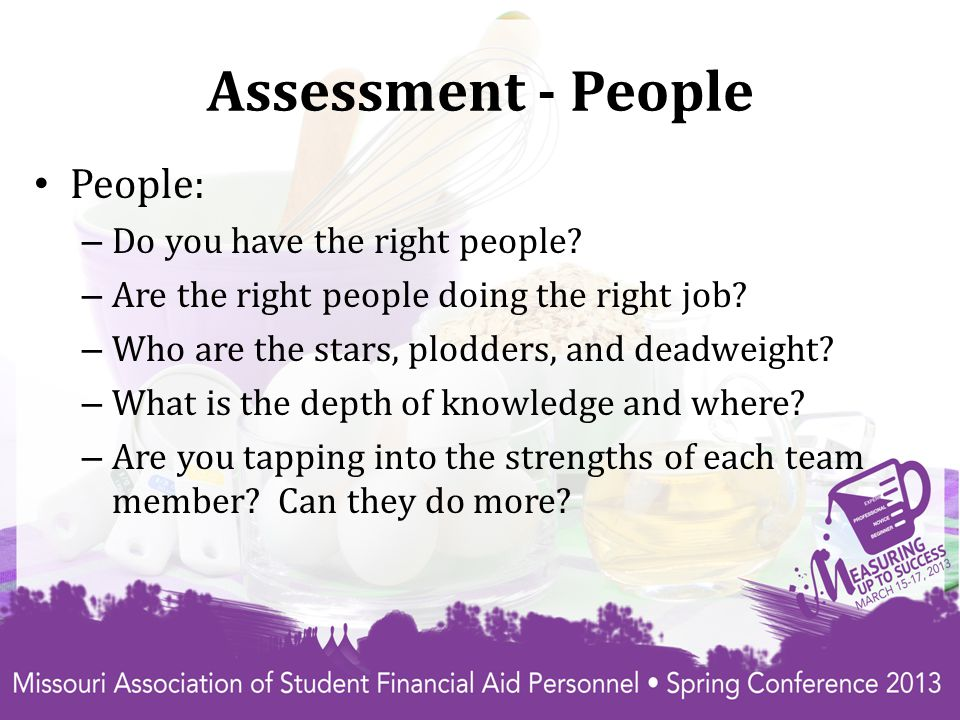 Assessment - People People: – Do you have the right people.