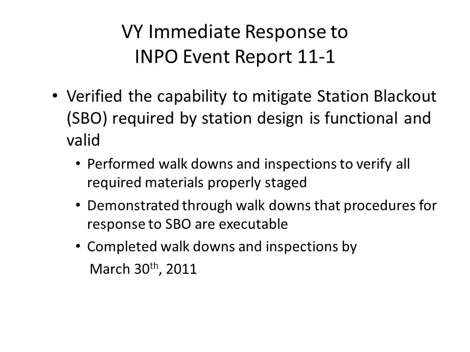 VY Immediate Response to INPO Event Report 11-1 Verified the capability to mitigate Station Blackout (SBO) required by station design is functional an