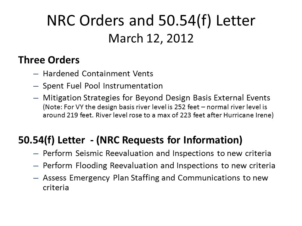 NRC Orders and 50.54(f) Letter March 12, 2012 Three Orders – Hardened Containment Vents – Spent Fuel Pool Instrumentation – Mitigation Strategies for