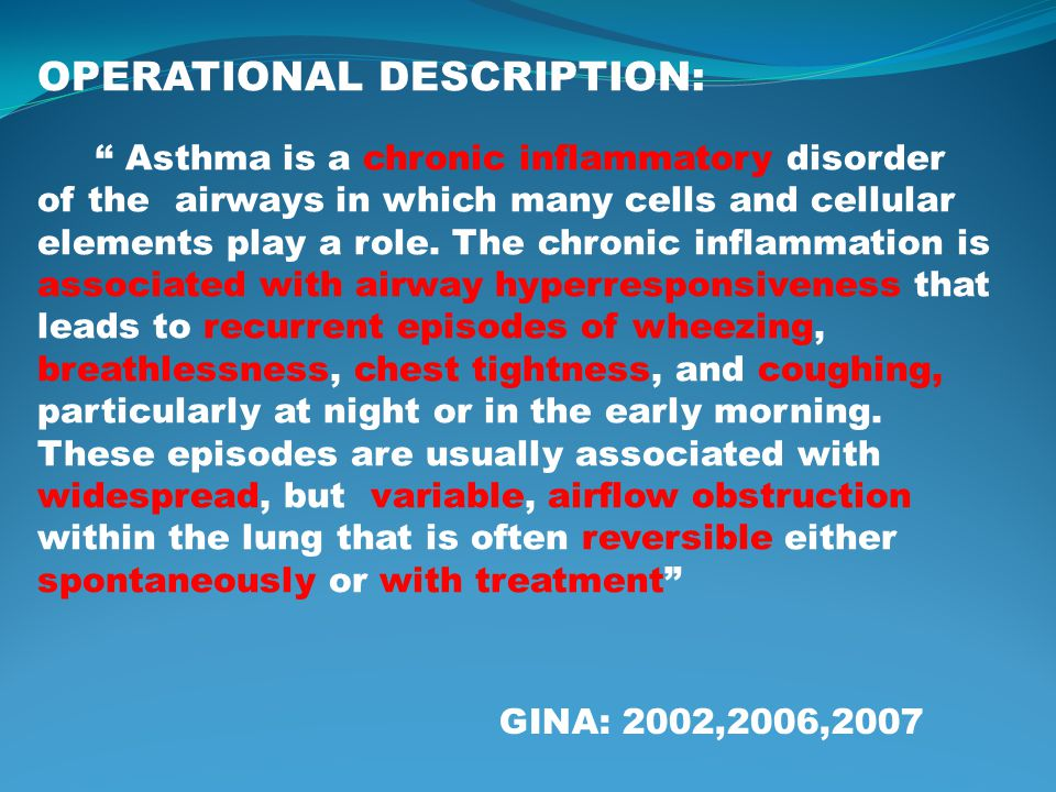 SUMMARY Asthma is a serious chronic inflammatory disease of the airways Controller medication – primarily inhaled corticosteroids – is the cornerstone of asthma management Essential components of successful asthma management include Pharmacotherapy Allergen avoidance Patient education Use of a standardized diagnostic questionnaire, use of an asthma control test