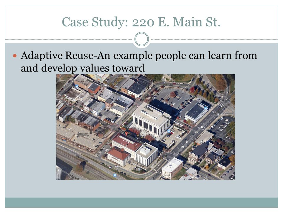 Adaptive Reuse-An example people can learn from and develop values toward Case Study: 220 E.