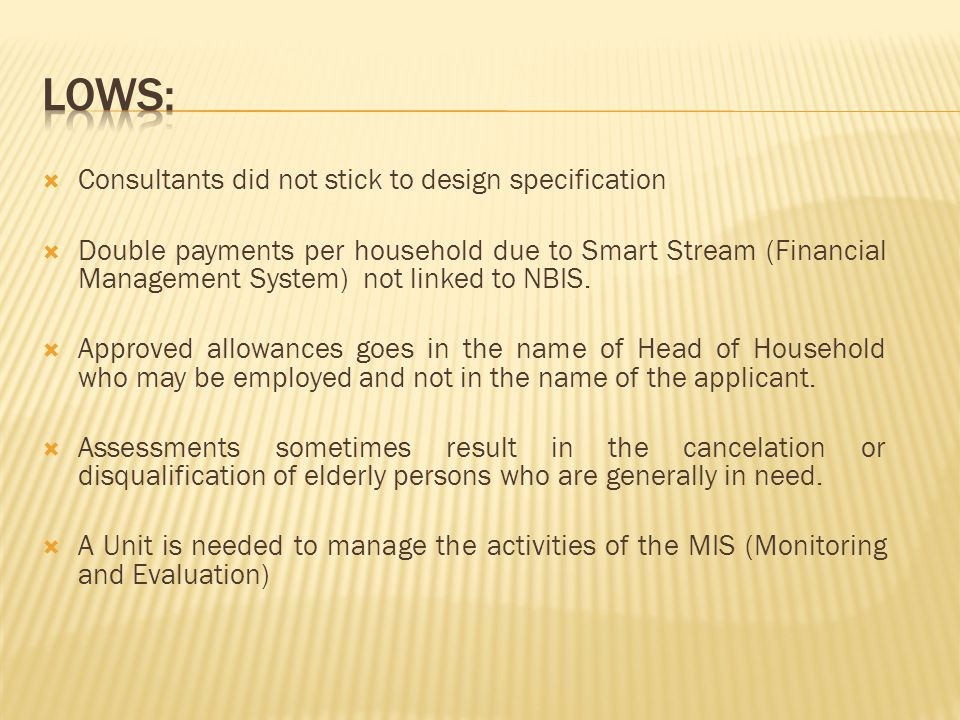  Consultants did not stick to design specification  Double payments per household due to Smart Stream (Financial Management System) not linked to NBIS.