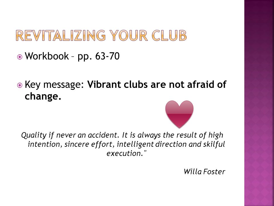  Workbook – pp. 63-70  Key message: Vibrant clubs are not afraid of change.