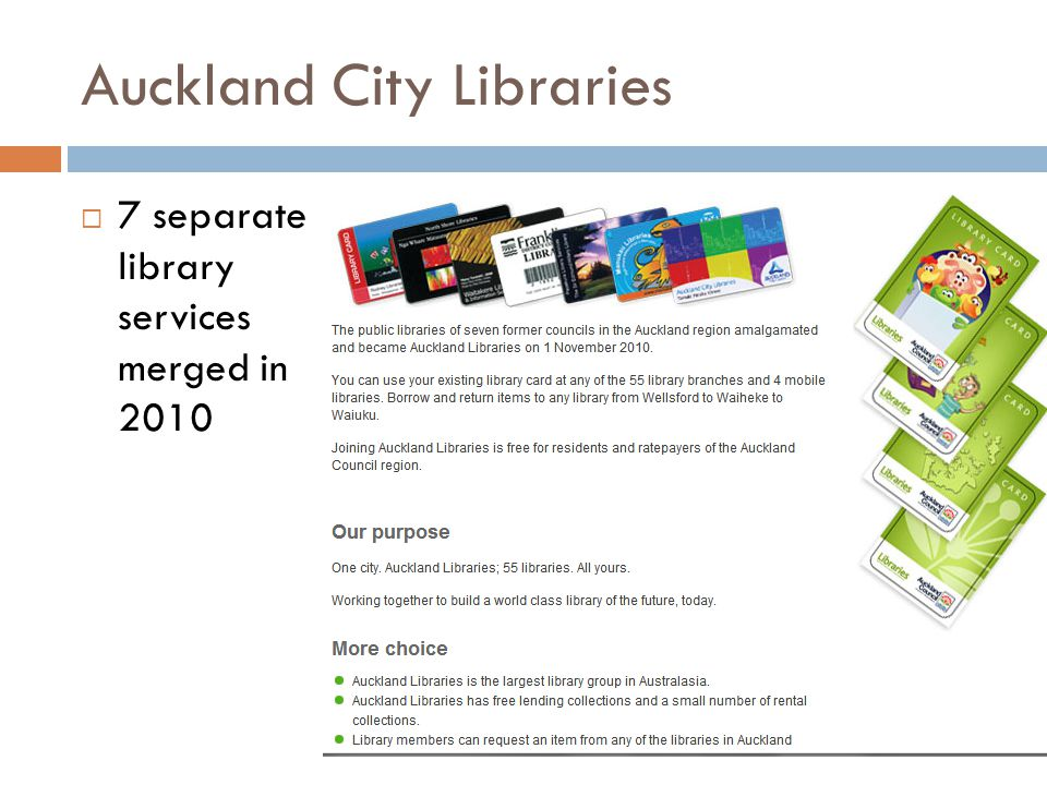 Auckland City Libraries  7 separate library services merged in 2010