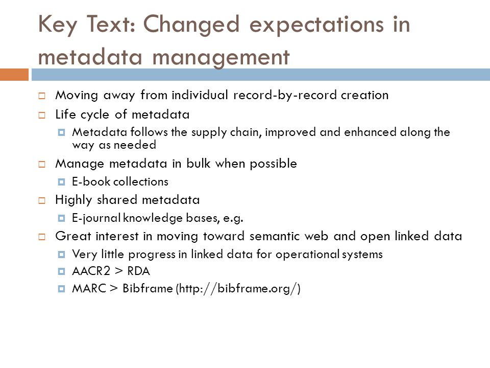 Reassess expectations of Technology  Many previous assumptions no longer apply  Technology platforms scale infinitely  No technical limits on how libraries share technical infrastructure  Cloud technologies enable new ways of sharing metadata  Build flexible systems not hardwired to any given set of workflows