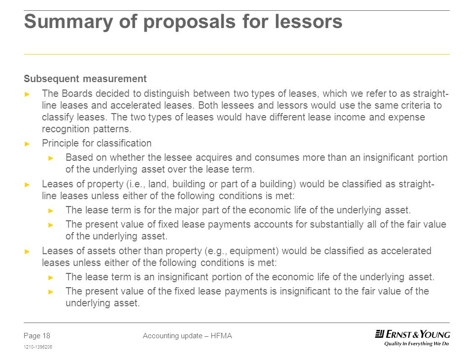 Page 18 1210-1396206 Accounting update – HFMA Subsequent measurement ► The Boards decided to distinguish between two types of leases, which we refer to as straight- line leases and accelerated leases.