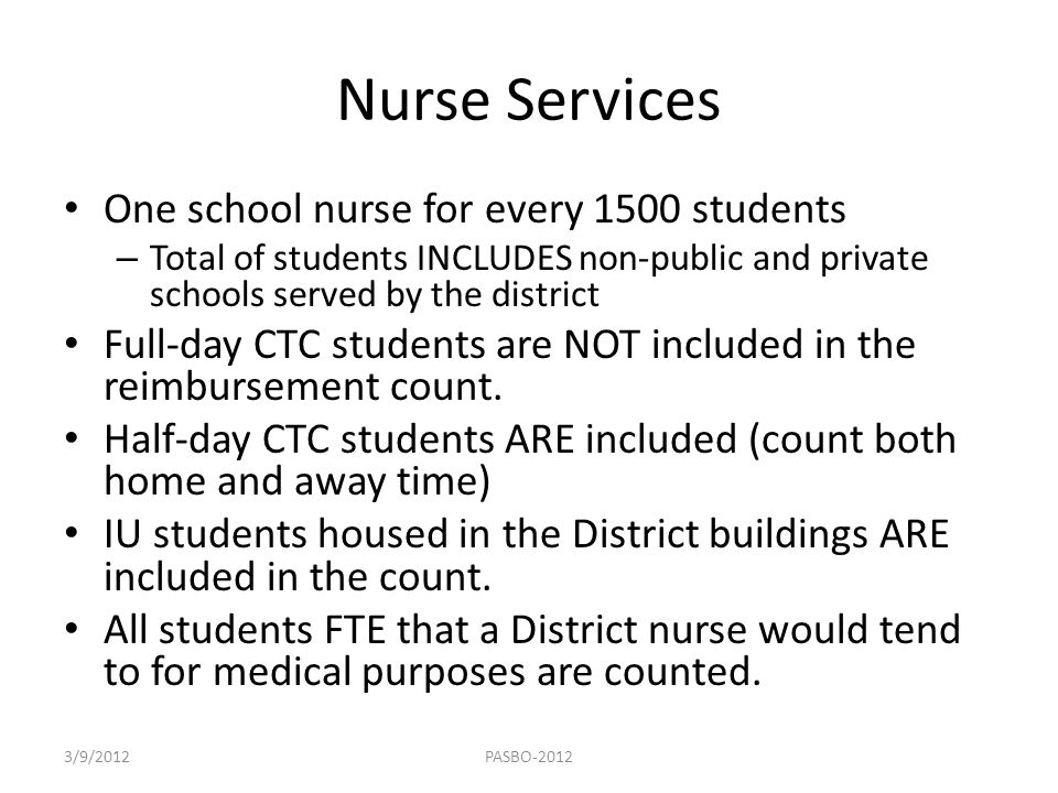 Nurse Services One school nurse for every 1500 students – Total of students INCLUDES non-public and private schools served by the district Full-day CT