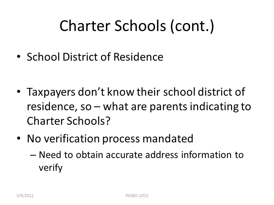 Charter Schools (cont.) School District of Residence Taxpayers don't know their school district of residence, so – what are parents indicating to Char