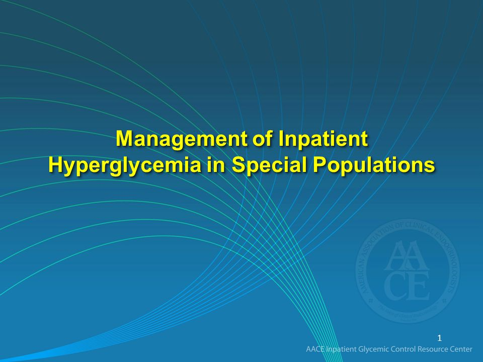 Management of Inpatient Hyperglycemia in Special Populations 1