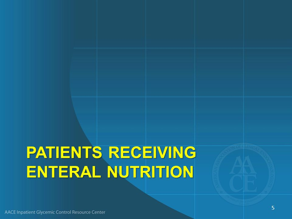 PATIENTS RECEIVING ENTERAL NUTRITION 5