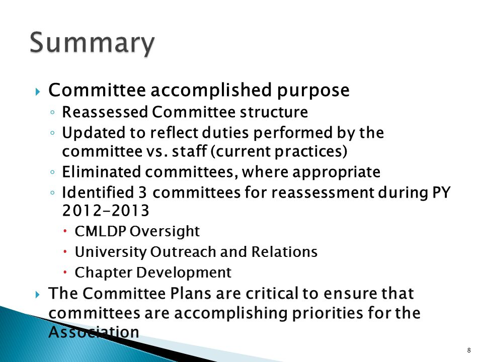  Committee accomplished purpose ◦ Reassessed Committee structure ◦ Updated to reflect duties performed by the committee vs.