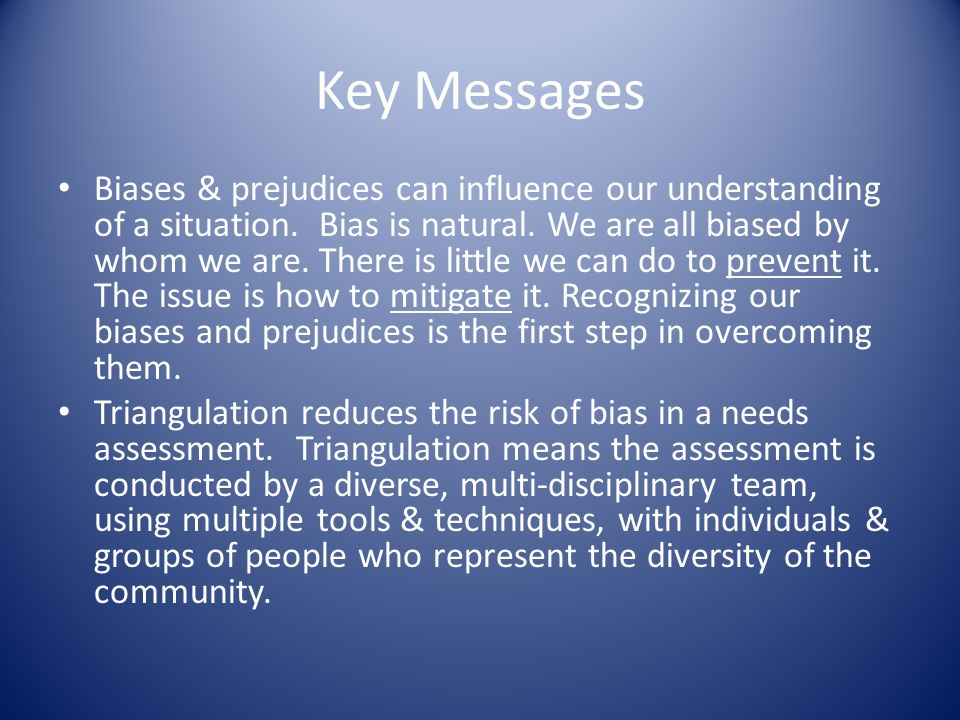Key Messages Biases & prejudices can influence our understanding of a situation.
