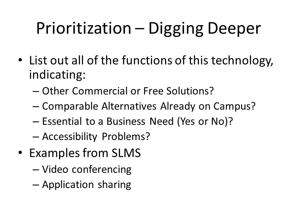 Prioritization – Digging Deeper List out all of the functions of this technology, indicating: – Other Commercial or Free Solutions.
