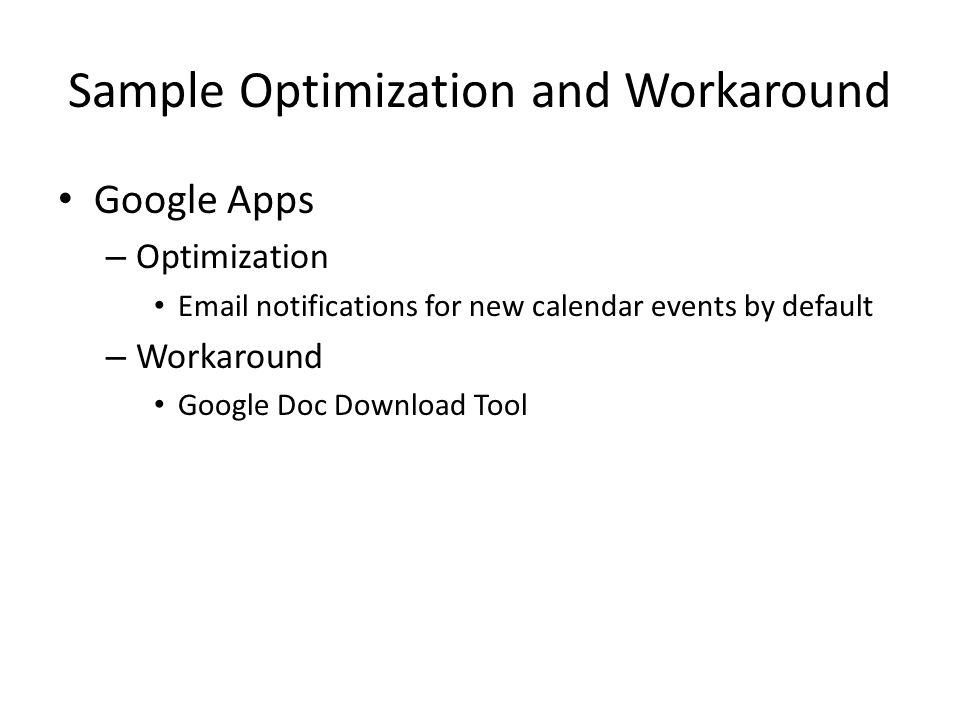 Sample Optimization and Workaround Google Apps – Optimization Email notifications for new calendar events by default – Workaround Google Doc Download