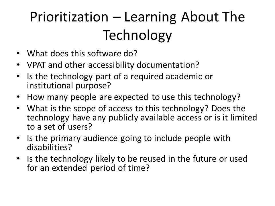 Prioritization – Learning About The Technology What does this software do.