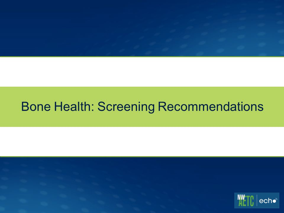 Bone Health: Screening Recommendations