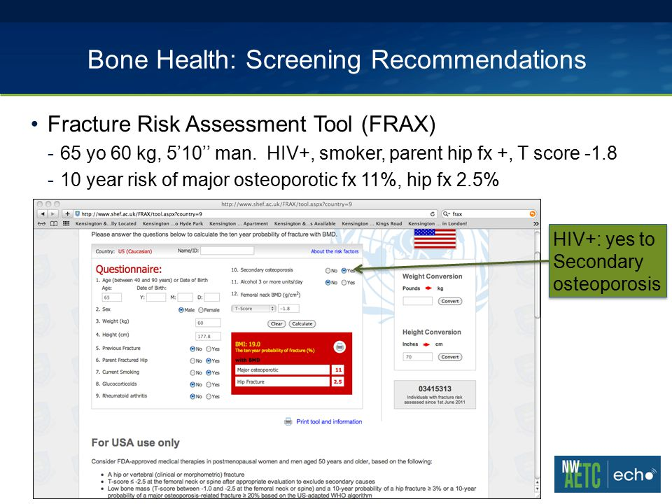 Bone Health: Screening Recommendations Fracture Risk Assessment Tool (FRAX) -65 yo 60 kg, 5'10'' man.
