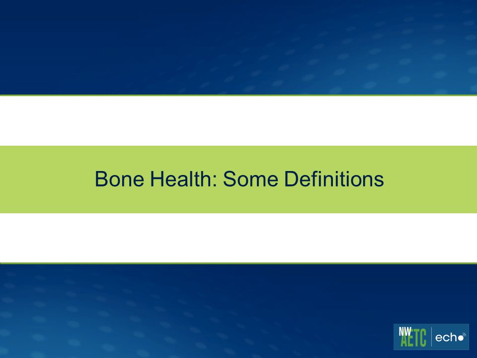 Bone Health: Some Definitions