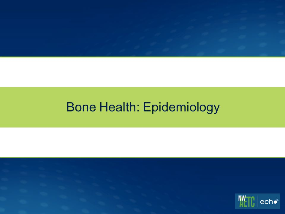 Bone Health: Epidemiology