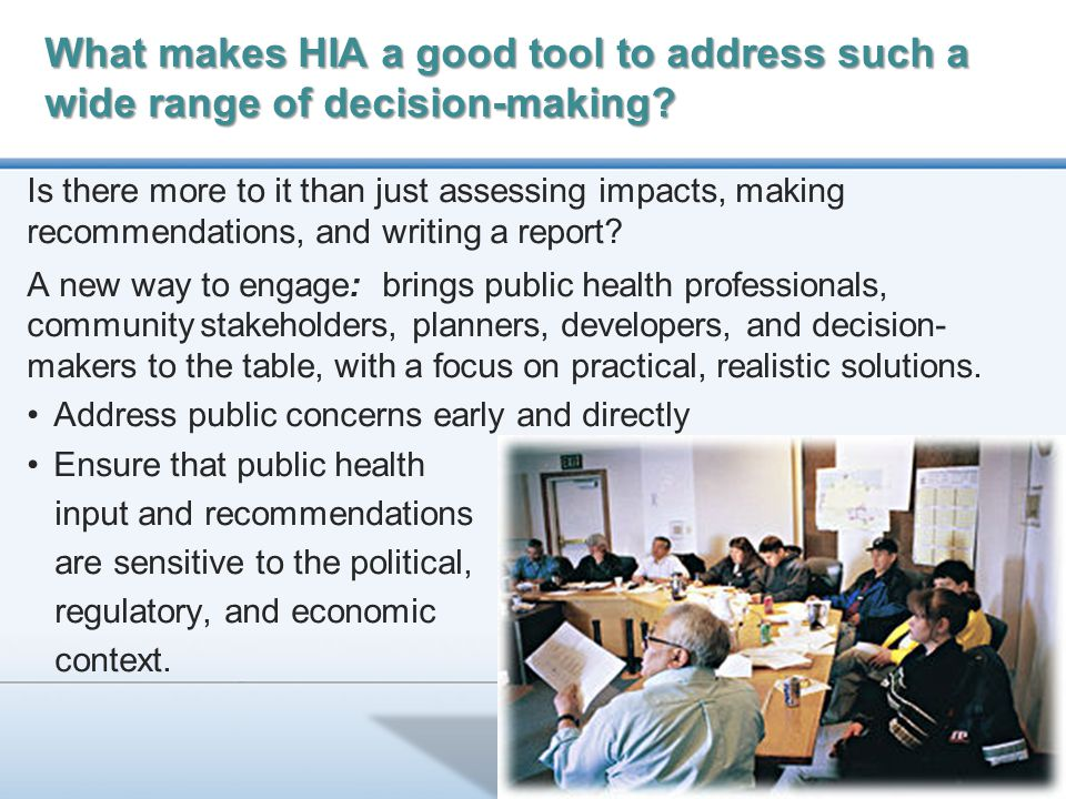 What makes HIA a good tool to address such a wide range of decision-making.