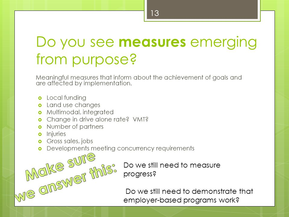 Do you see measures emerging from purpose.