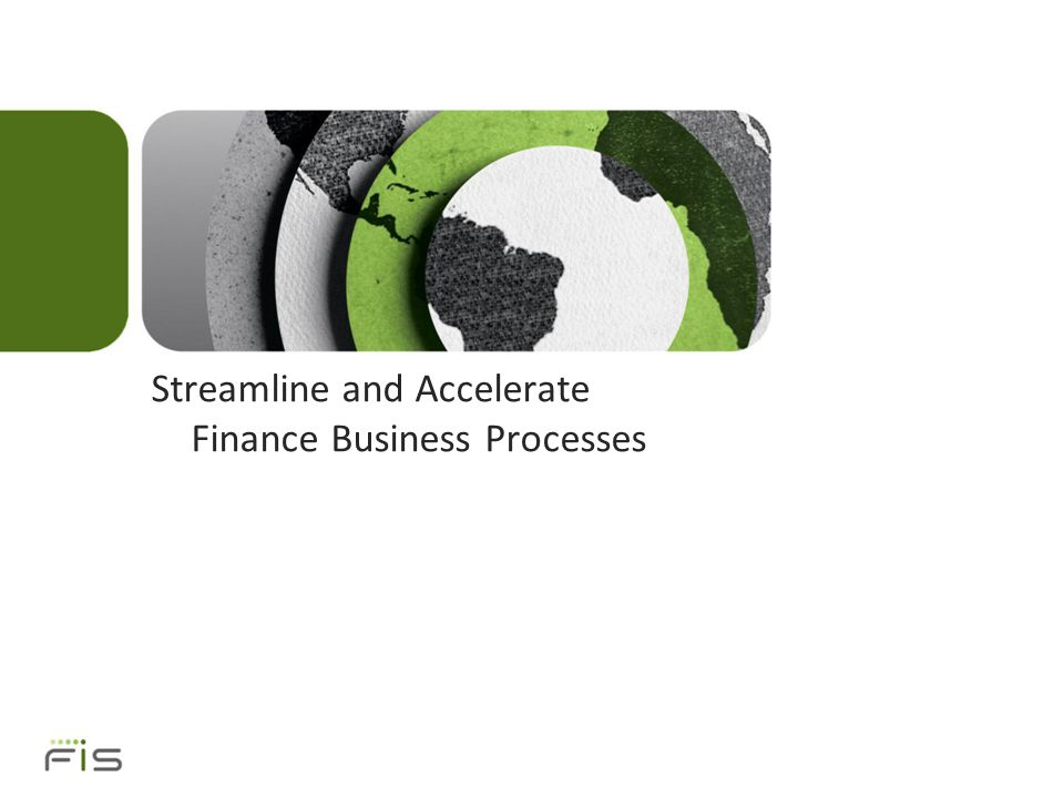 Streamline and Accelerate Finance Business Processes