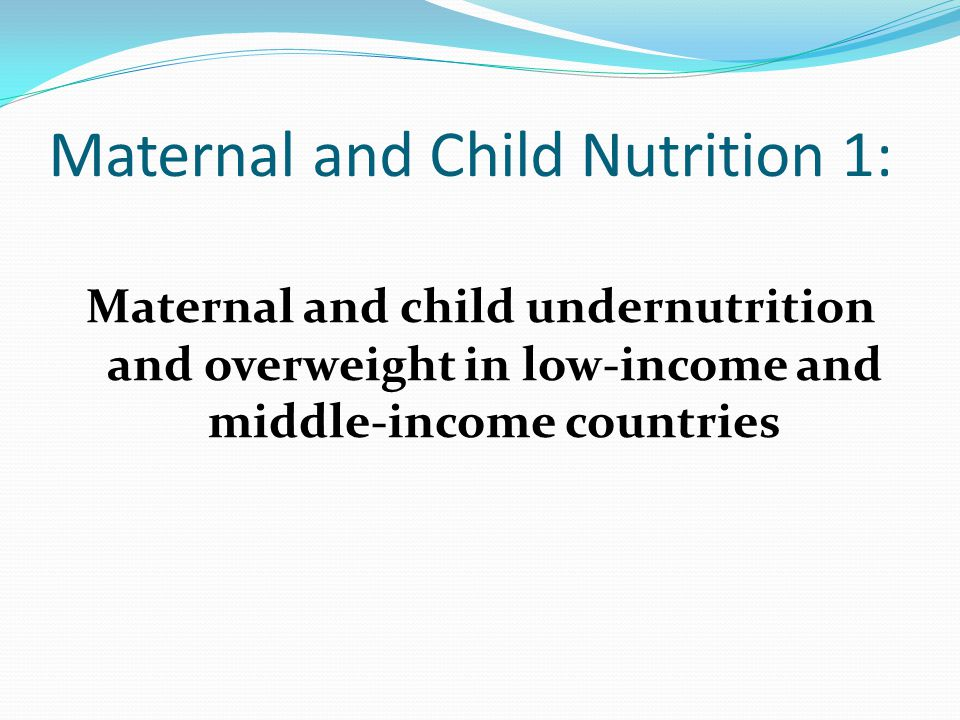 Aim of this paper Assess the prevalence of nutritional conditions and their health and development consequences To reassess the problems of maternal and child under- nutrition To examine the growing problems of overweight and obesity for women and children and their consequences in low-income and middle-income countries (LMICs).