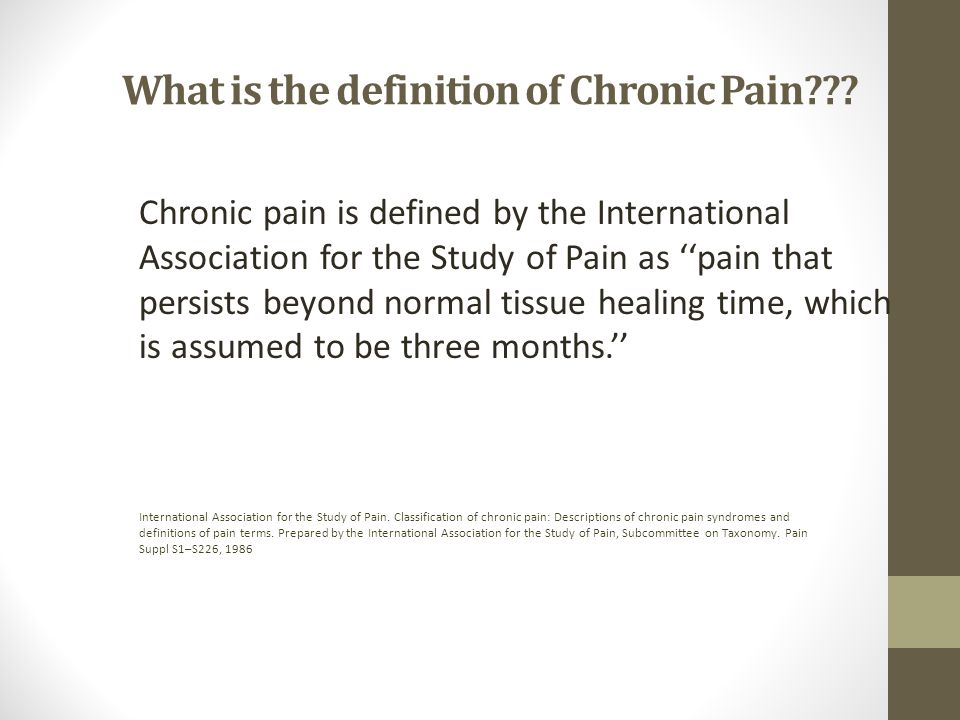 What is the definition of Chronic Pain .