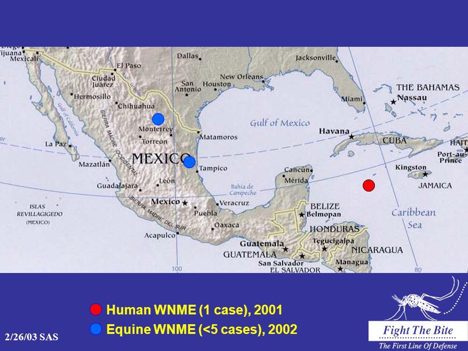 2/26/03 SAS Human WNME (1 case), 2001 Equine WNME (<5 cases), 2002