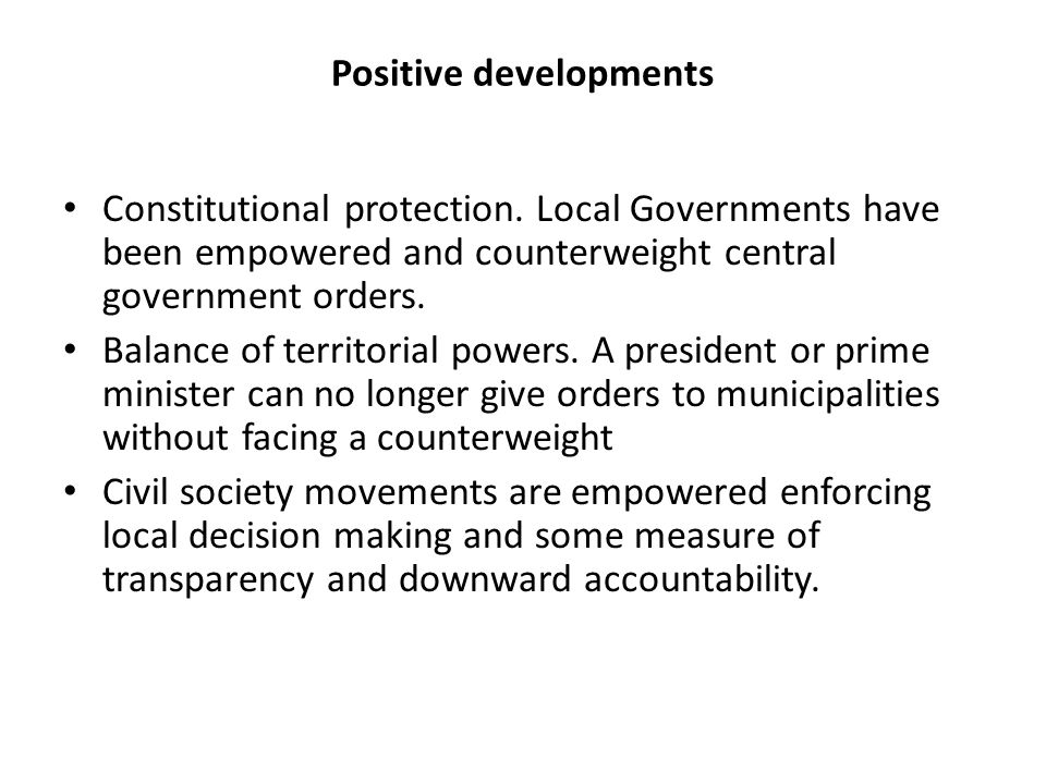 Positive developments Constitutional protection.