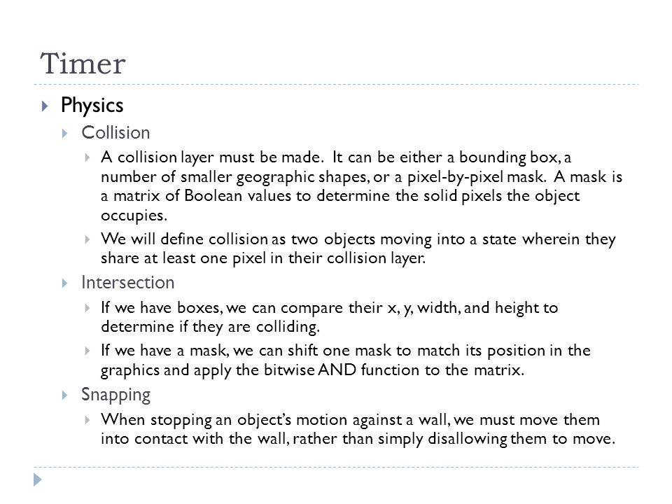 Timer  Physics  Collision  A collision layer must be made.