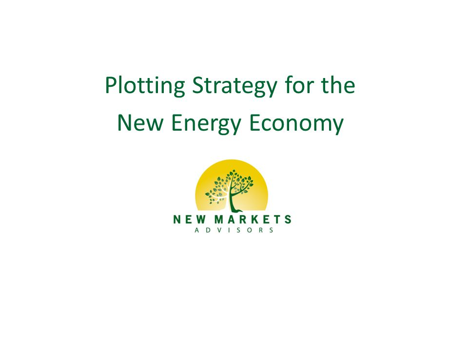 Plotting Strategy for the New Energy Economy