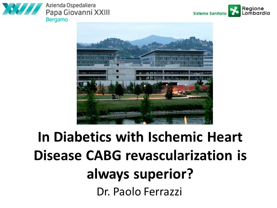 In Diabetics with Ischemic Heart Disease CABG revascularization is always superior.