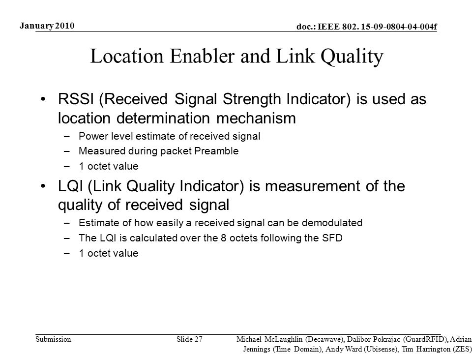 doc.: IEEE 802. 15-09-0804-04-004f Submission Location Enabler and Link Quality RSSI (Received Signal Strength Indicator) is used as location determin