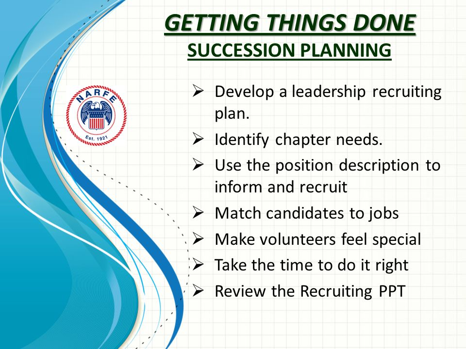 GETTING THINGS DONE GETTING THINGS DONE SUCCESSION PLANNING  Develop a leadership recruiting plan.