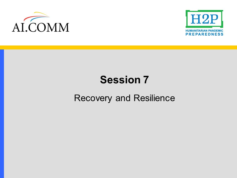 Session 7 Recovery and Resilience