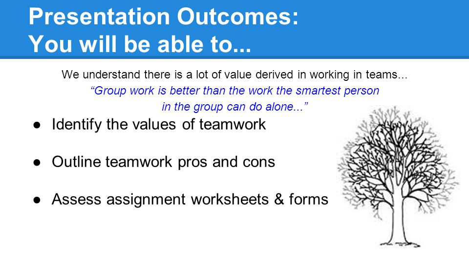 Presentation Outcomes: You will be able to...