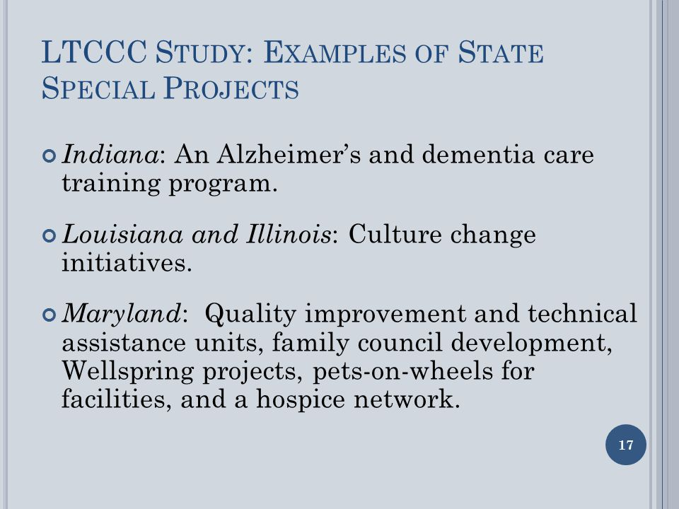 LTCCC S TUDY : E XAMPLES OF S TATE S PECIAL P ROJECTS Indiana : An Alzheimer's and dementia care training program.