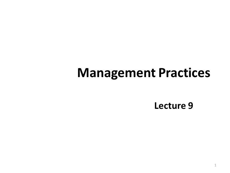 Management Practices Lecture 9 1